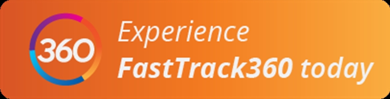 Experience FastTrack 360 today.